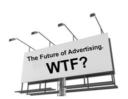The future of advertising WTF